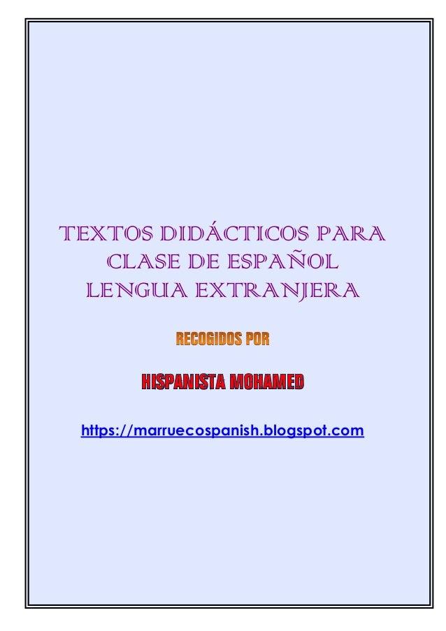 TEXTOS DIDÁCTICOS PARA CLASE DE ESPAÑOL LENGUA EXTRANJERA https://marruecospanish.blogspot.com