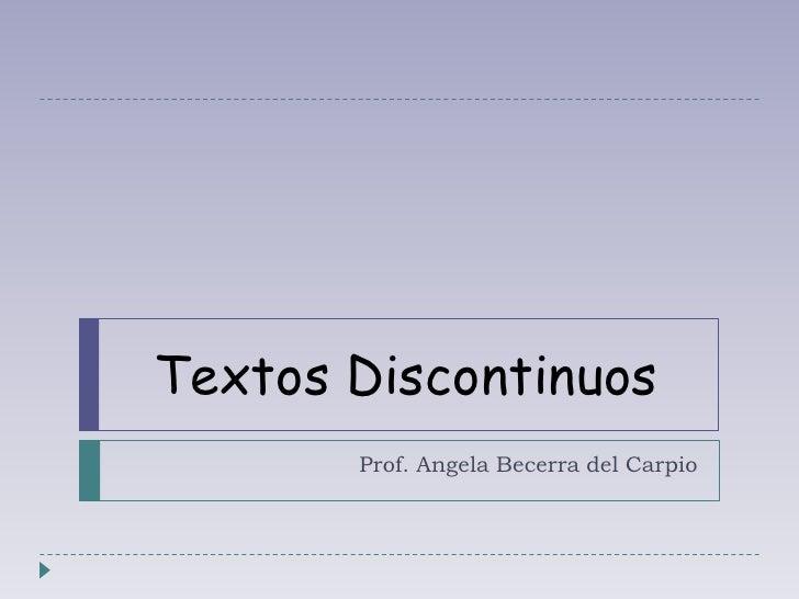 Textos Discontinuos<br />Prof. Angela Becerra del Carpio<br />