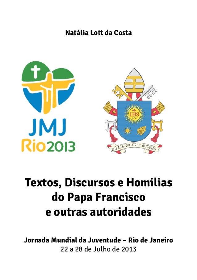 Natália Lott da Costa Textos, Discursos e Homilias do Papa Francisco e outras autoridades Jornada Mundial da Juventude – R...