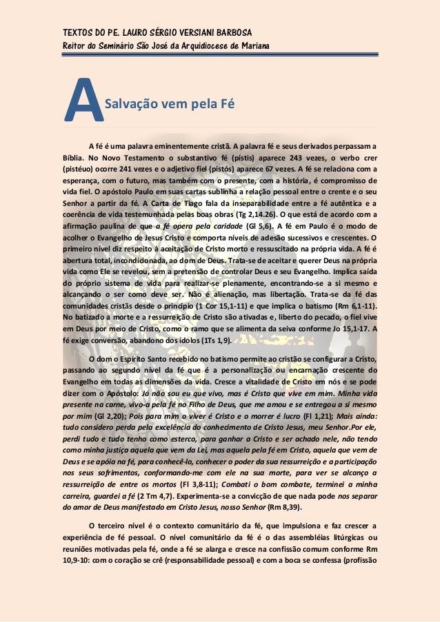 TEXTOS DO PE. LAURO SÉRGIO VERSIANI BARBOSAReitor do Seminário São José da Arquidiocese de MarianaA           Salvação vem...