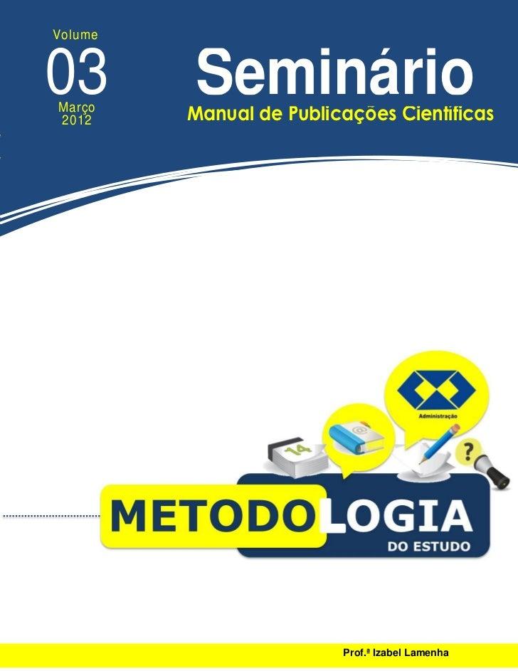 Volume03Março2012         Seminário         Manual de Publicações Científicas                         Prof.ª Izabel Lamenha