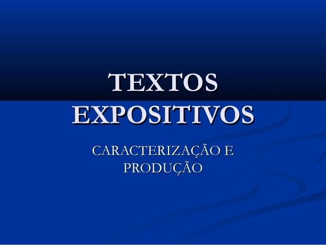 TEXTOSTEXTOS EXPOSITIVOSEXPOSITIVOS CARACTERIZAÇÃO ECARACTERIZAÇÃO E PRODUÇÃOPRODUÇÃO