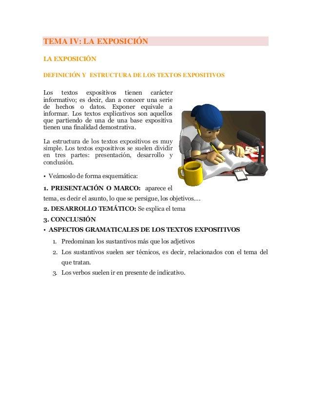 TEMA IV: LA EXPOSICIÓNLA EXPOSICIÓNDEFINICIÓN Y ESTRUCTURA DE LOS TEXTOS EXPOSITIVOSLos textos expositivos tienen carácter...
