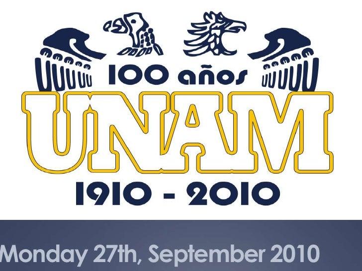 ¡Felicidades a la UNAM, Máxima Casa de Estudios en México por sus 100 años! <br />Monday 27th, September 2010<br />