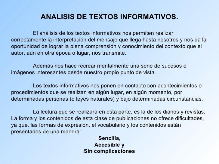 ANALISIS DE TEXTOS INFORMATIVOS. El análisis de los textos informativos nos permiten realizar correctamente la interpretac...