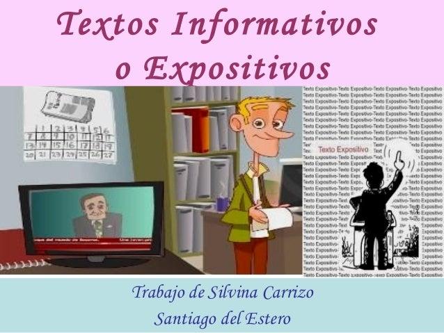 Textos Informativos o Expositivos Trabajo de Silvina Carrizo Santiago del Estero