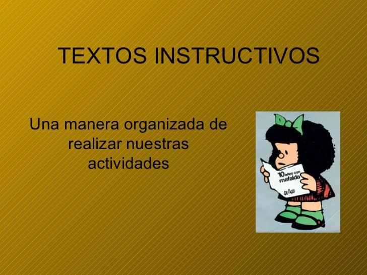 TEXTOS INSTRUCTIVOS Una manera organizada de realizar nuestras actividades