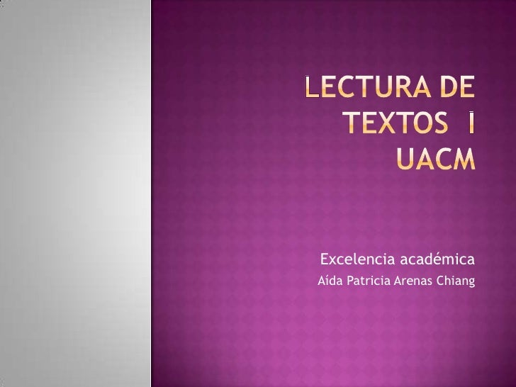 Lectura de textos  iuacm<br />Excelencia académica <br />Aída Patricia Arenas Chiang<br />