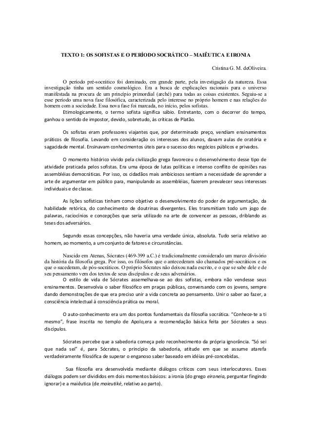 TEXTO 1: OS SOFISTAS E O PERÍODO SOCRÁTICO – MAIÊUTICA E IRONIA Cristina G. M. deOliveira. O período pré-socrático foi dom...