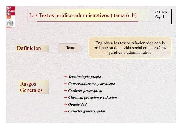 Los Textos jurídico-administrativos ( tema 6, b)Los Textos jurídico-administrativos ( tema 6, b) 2º Bach Pág. 1 Definición...