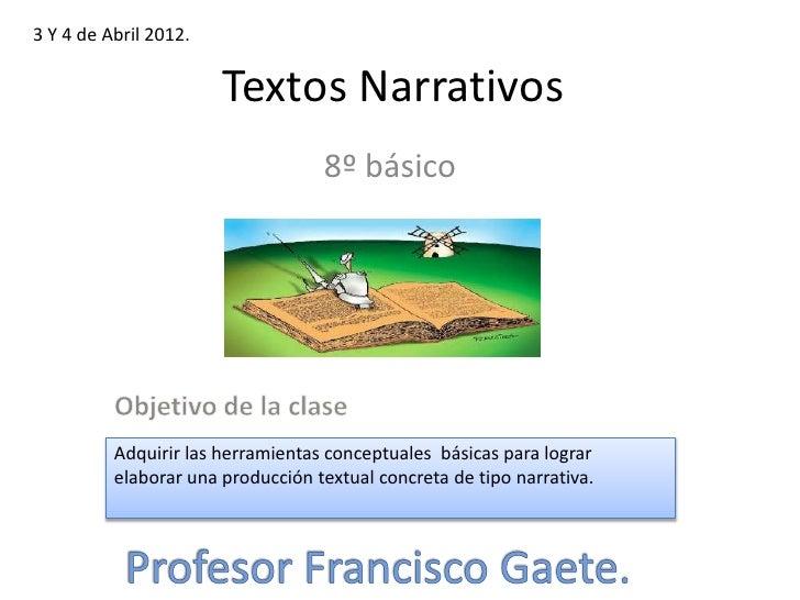 3 Y 4 de Abril 2012.                       Textos Narrativos                                   8º básico          Adquirir...