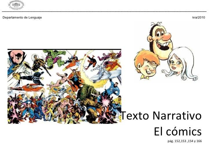 Texto Narrativo El cómics pág. 152,153 ,154 y 166 Departamento de Lenguaje    kra/2010 ___________________________________...