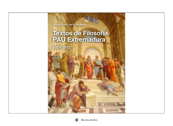 IES VALLE DEL JERTE. PLASENCIATextos de FilosofíaPAU Extremadura2011-2012                       iBooks Author