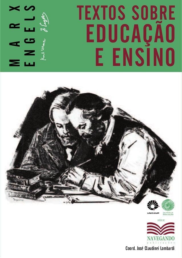 MARX ENGELS TEXTOS SOBRE EDUCAÇÃO E ENSINO SÉRIE Coord. José Claudinei Lombardi NAVEGANDO p u b l i c a ç õ e s