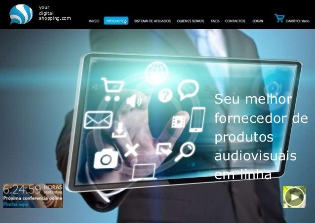 your digital shopping.com Seu melhor fornecedor de produtos audiovisuais em linha