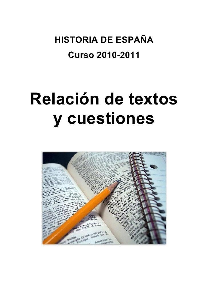 HISTORIA DE ESPAÑA     Curso 2010-2011     Relación de textos   y cuestiones
