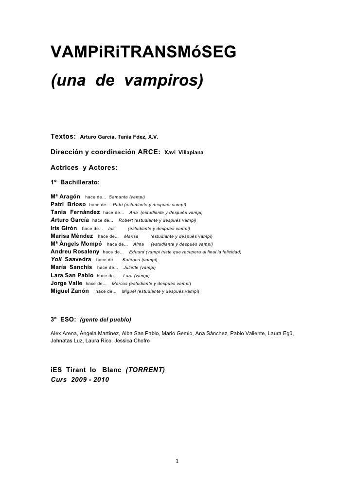 Teatro escolar: VAMPiRiTRANSMóSEG (una de vampiros) Textos:     Arturo García, Tania Fdez, X.V.  Dirección y coordinación ...