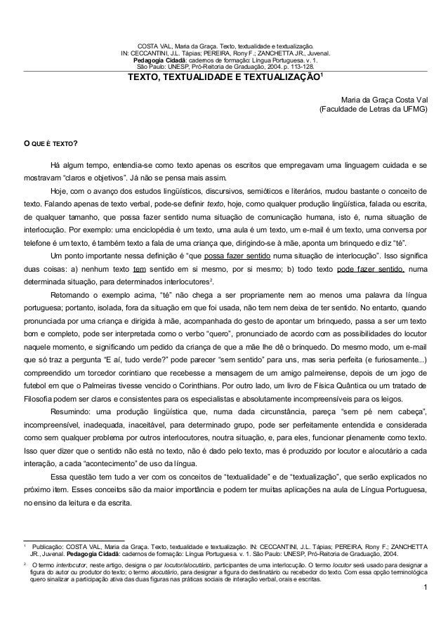 COSTA VAL, Maria da Graça. Texto, textualidade e textualização. IN: CECCANTINI, J.L. Tápias; PEREIRA, Rony F.; ZANCHETTA J...