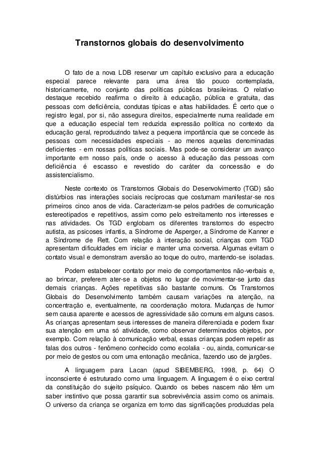 Transtornos globais do desenvolvimento O fato de a nova LDB reservar um capítulo exclusivo para a educação especial parece...