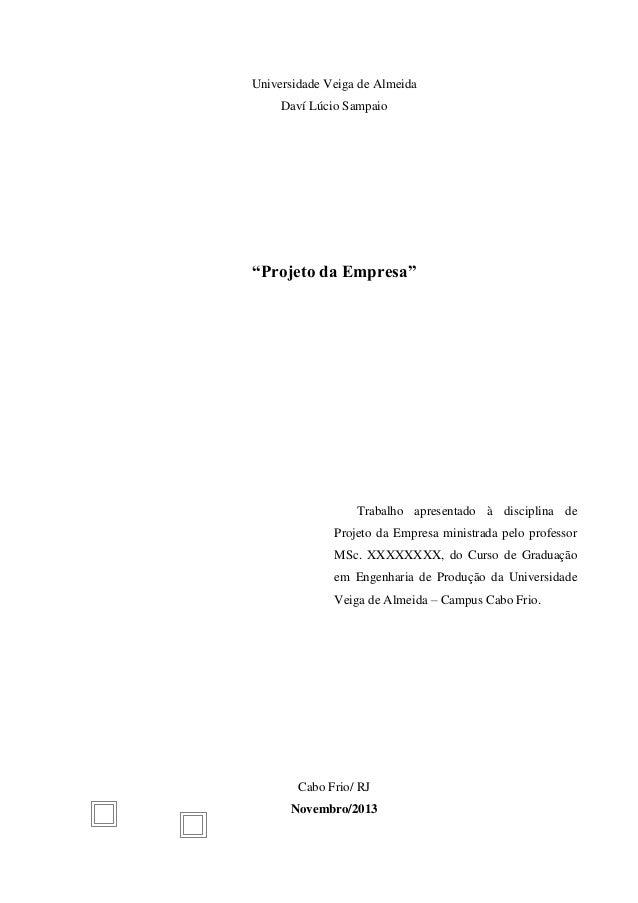 """Universidade Veiga de Almeida Daví Lúcio Sampaio  """"Projeto da Empresa""""  Trabalho apresentado à disciplina de Projeto da Em..."""