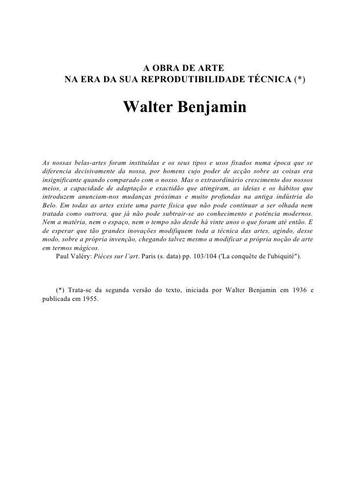 A OBRA DE ARTE        NA ERA DA SUA REPRODUTIBILIDADE TÉCNICA (*)                              Walter Benjamin   As nossas...