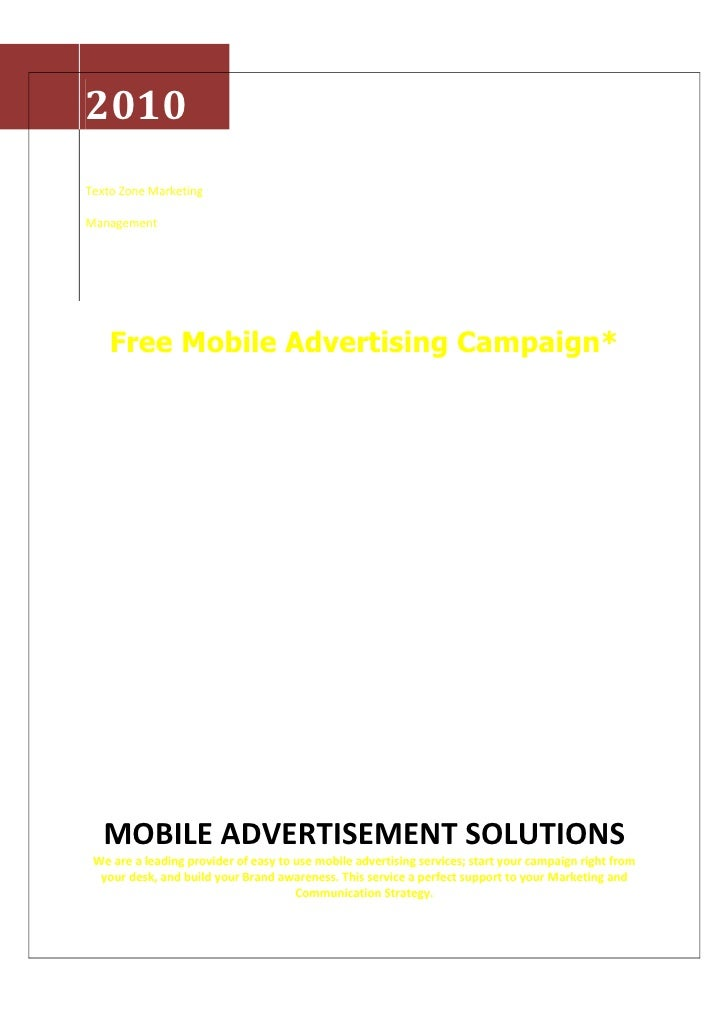 2010 Texto Zone Marketing  Management         Free Mobile Advertising Campaign*        MOBILE ADVERTISEMENT SOLUTIONS  We ...