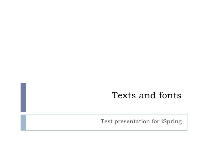 Texts and fonts  Test presentation for iSpring
