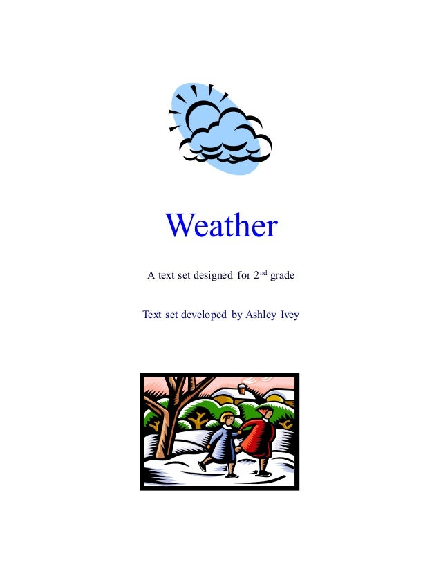 Weather A text set designed for 2nd grade Text set developed by Ashley Ivey
