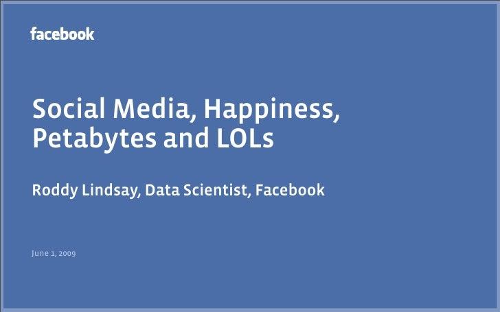 "Text Analytics Summit 2009 - Roddy Lindsay - ""Social Media, Happiness, Petabytes and LOLs"" Slide 2"