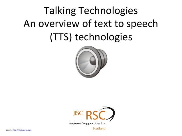 Talking Technologies                    An overview of text to speech                         (TTS) technologiesIcons by h...