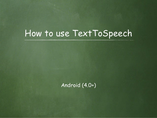 How to use TextToSpeech Android (4.0+)
