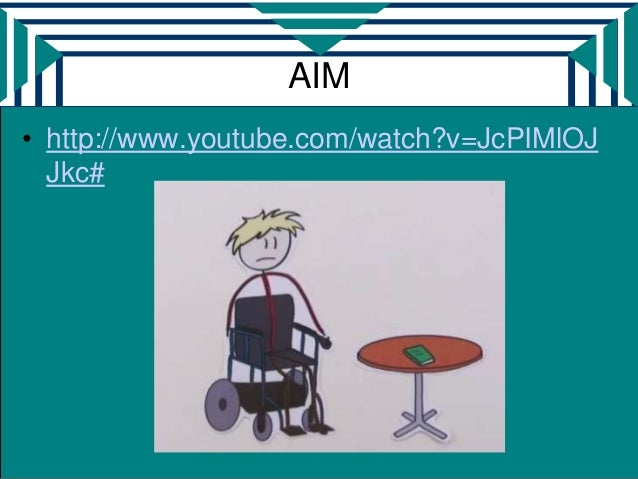 AIM• http://www.youtube.com/watch?v=JcPIMlOJ  Jkc#