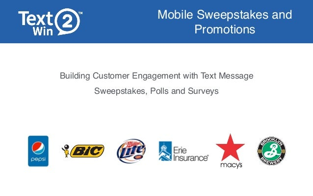 Mobile Sweepstakes and Promotions Building Customer Engagement with Text Message Sweepstakes, Polls and Surveys