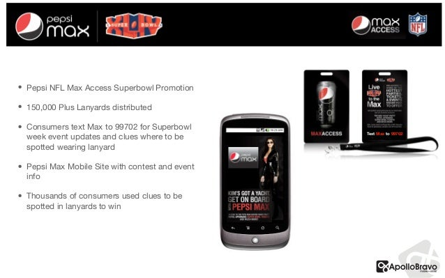 • Pepsi NFL Max Access Superbowl Promotion  • 150,000 Plus Lanyards distributed  • Consumers text Max to 99702 for Superbo...