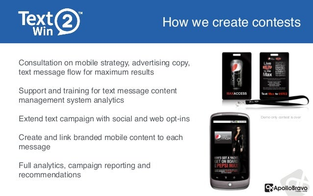 How we create contests Consultation on mobile strategy, advertising copy, text message flow for maximum results! ! Support ...