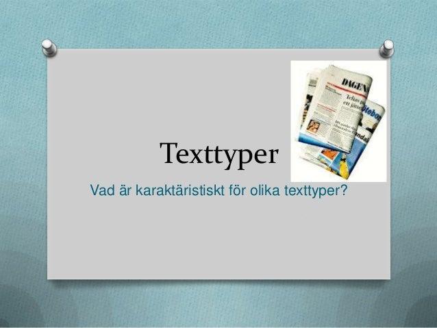 TexttyperVad är karaktäristiskt för olika texttyper?