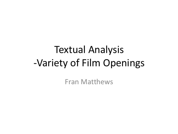 Textual Analysis -Variety of Film Openings<br />Fran Matthews<br />