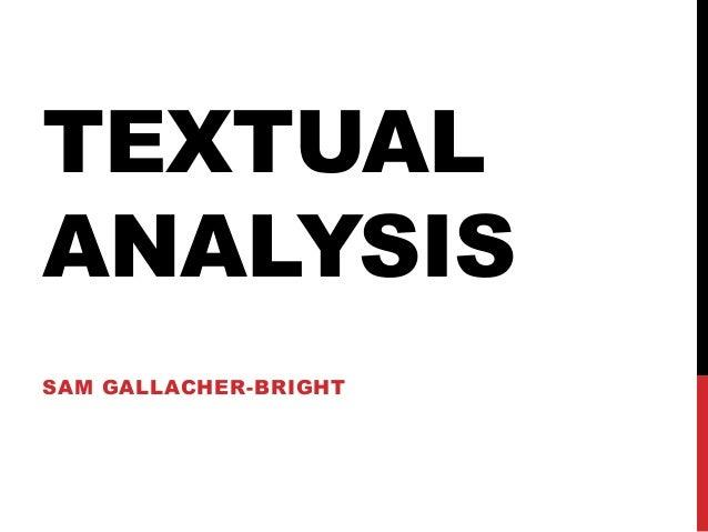 TEXTUALANALYSISSAM GALLACHER-BRIGHT