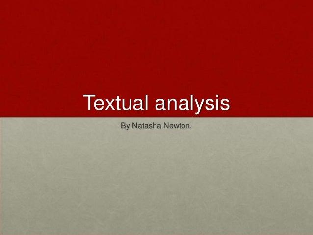 Textual analysis    By Natasha Newton.