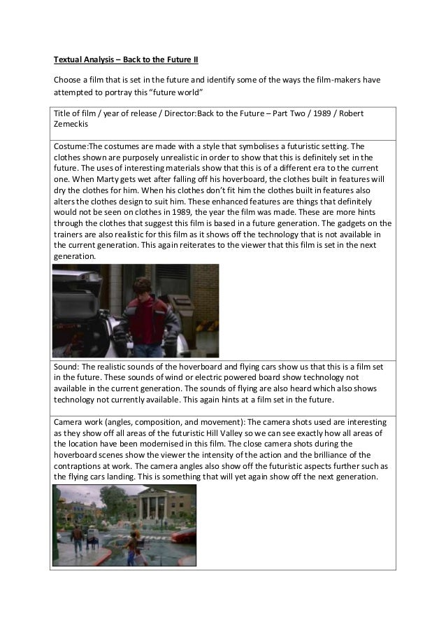 Textual Analysis – Back to the Future II Choose a film that is set in the future and identify some of the ways the film-ma...