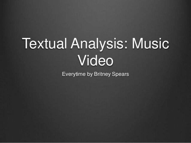 Textual Analysis: Music Video Everytime by Britney Spears