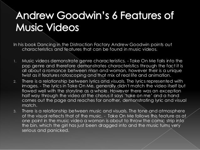 textual analysis of music video Music videos are used to help a musician or band promote a song or album think of a music video as an advertisement for the musician thanks to cheap digital video equipment and youtube, there is no excuse for a musician to not have a music video out for the world to see.