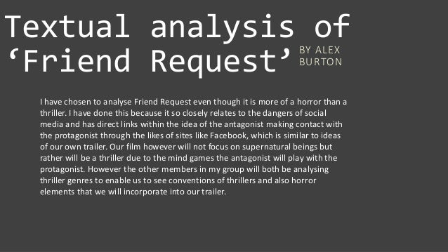 Textual Analysis Of Friend Request BY ALEX BURTON I Have Chosen To Analyse