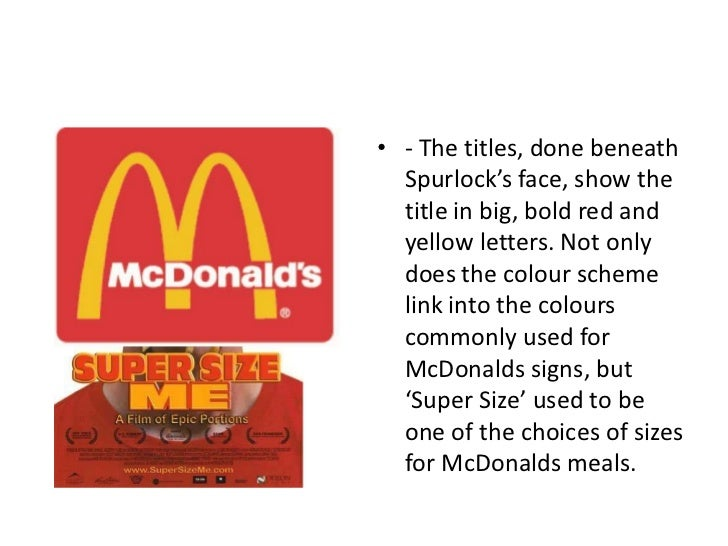 super size me an analysis Morgan spurlock's junk food overload in super size me the onion website has already had the definitive comment on this anti-burger movie with its headline: michael moore kicking himself for not.