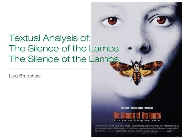 Lulu Bradshaw Textual Analysis of: The Silence of the Lambs The Silence of the Lambs