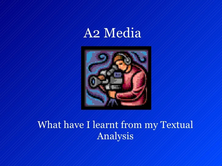 A2 Media   What have I learnt from my Textual Analysis