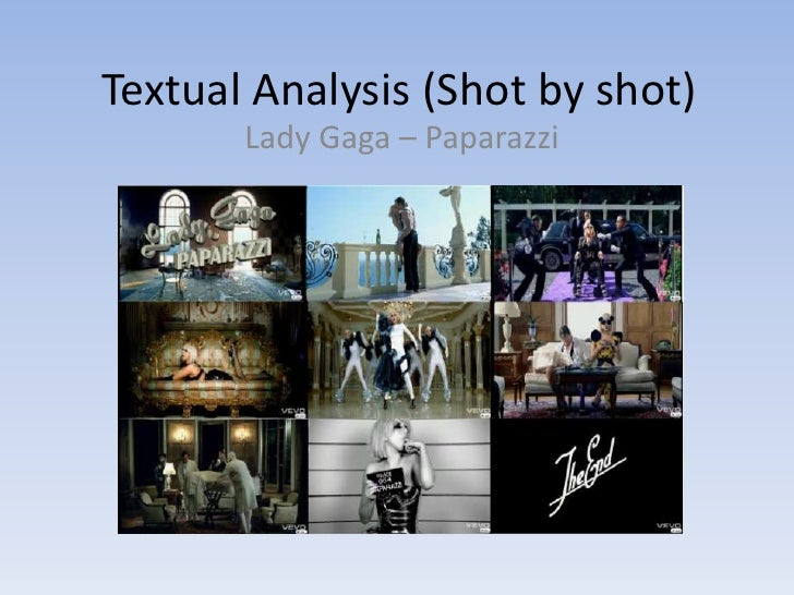 Textual Analysis (Shot by shot)<br />Lady Gaga – Paparazzi <br />