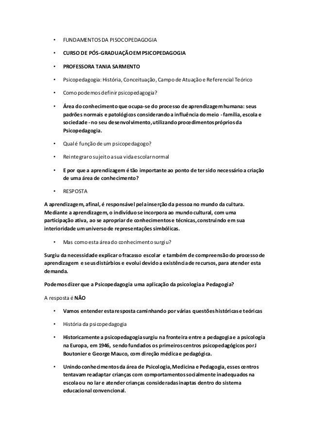 • FUNDAMENTOSDA PISOCOPEDAGOGIA • CURSO DE PÓS-GRADUAÇÃOEMPSICOPEDAGOGIA • PROFESSORA TANIA SARMENTO • Psicopedagogia:Hist...