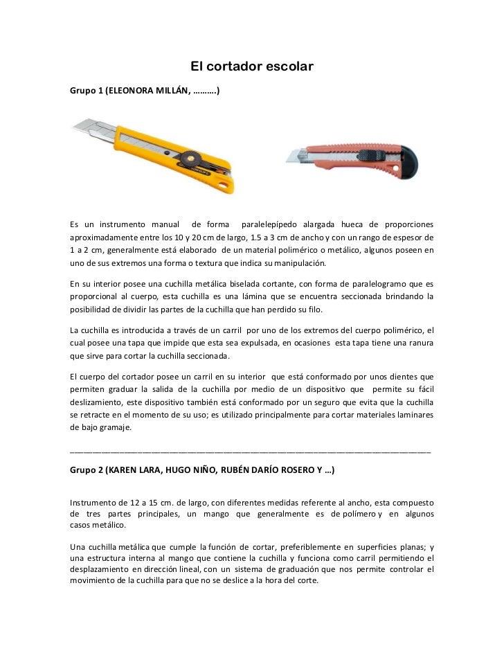 El cortador escolarGrupo 1 (ELEONORA MILLÁN, ……….)Es un instrumento manual de forma paralelepípedo alargada hueca de propo...