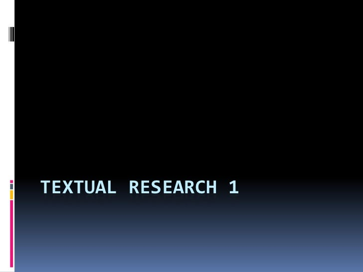 TEXTUAL RESEARCH 1